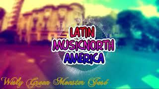 Mix De Reggaeton 2018 (Latin Music North) America Video Mix Wesly Green Monster José