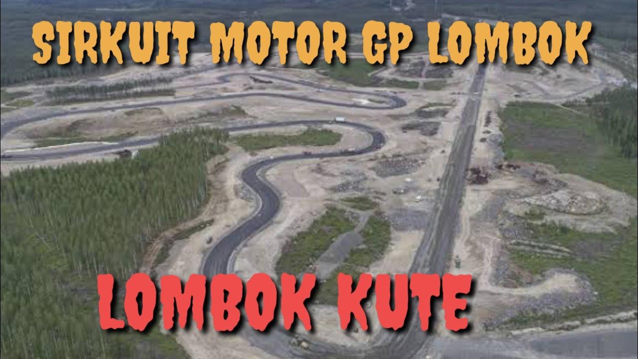 SIRKUIT MOTOR GP DI LOMBOK KUTE