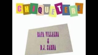 Rafa Villalba & D.J. Sarna - Chiquetere