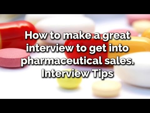 How to make a great interview to get into pharmaceutical sales. Interview Tips