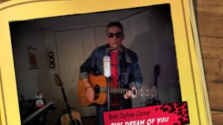 This Dream Of You - Bob Dylan Cover