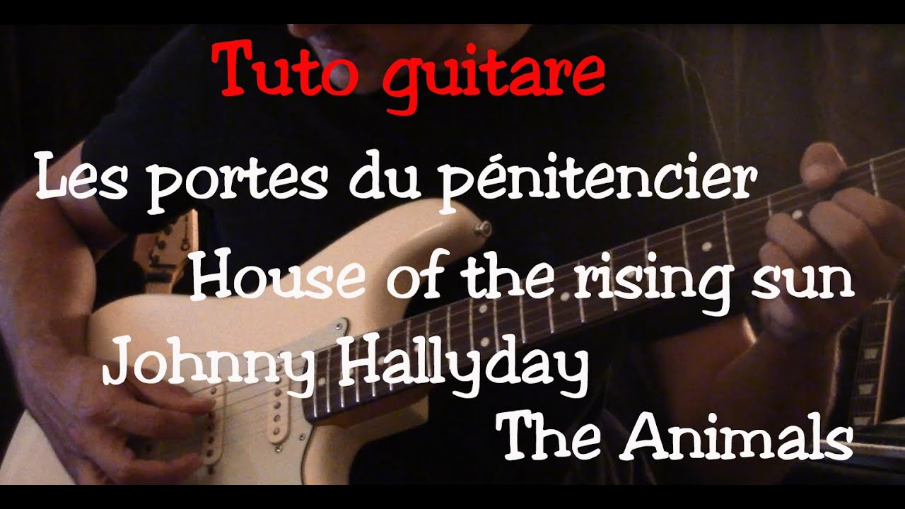tuto guitare chanson facile les portes du p 233 nitencier animals johnny hallyday tab
