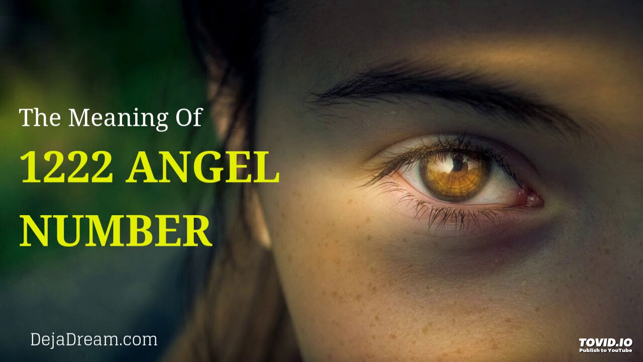 The Meaning Of 1222 Angel Number - YouTube