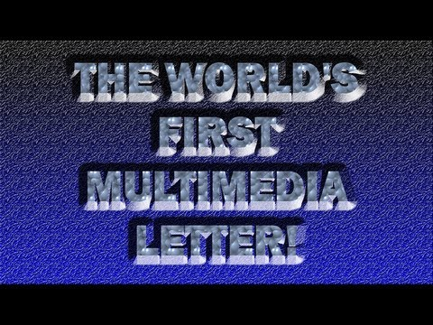 THE WORLD'S FIRST MULTIMEDIA LETTER!