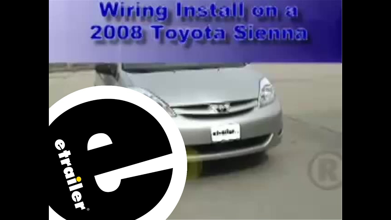 trailer wiring harness installation 2008 toyota sienna etrailer rh youtube com 2010 toyota sienna trailer wiring harness 2011 toyota sienna trailer hitch wiring harness