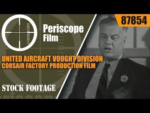 UNITED AIRCRAFT VOUGHT DIVISION CORSAIR FACTORY PRODUCTION FILM 87854