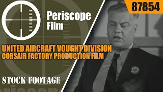 united aircraft vought division corsair factory production film 87854