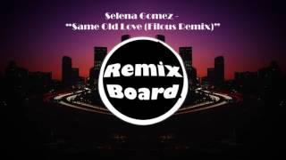 Selena Gomez - Same old love (Filous RMX)
