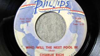 Who Will The Next Fool Be - Charlie Rich
