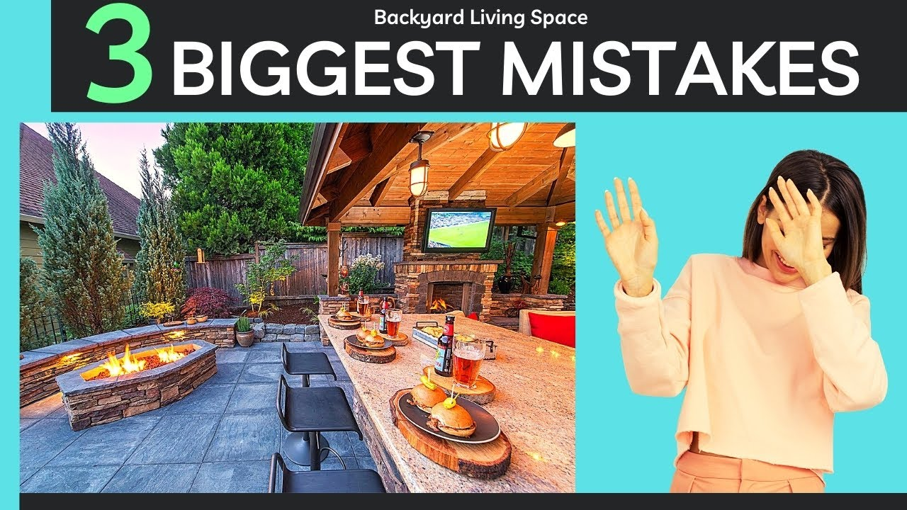 3 Biggest Mistakes (everyone is making) - Outdoor Living Space