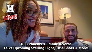 Live Interview With UFC Phoenix's Jimmie Rivera! Talks Upcoming Sterling Fight, Title Shots + More!