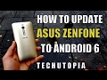 How to Update ASUS Zenfone smartphone to Android 6 Marshmallow from Lollipop(No root)Tutorial