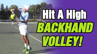 Tennis Backhand - How To Hit A Tennis High Backhand Volley