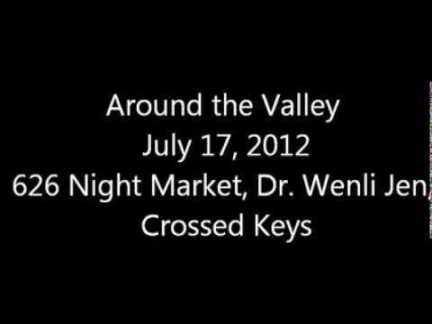 Around the Valley Episode 11 (626 Night Market, Crossed Keys, Dr. Wenli Jen)