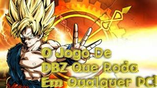 O Jogo De Dragon Ball Que Roda Em Qualquer PC!!! (Dowload)