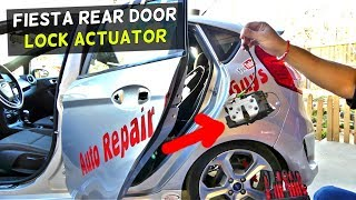 FORD FIESTA REAR DOOR LOCK ACTUATOR REPLACEMENT REMOVAL