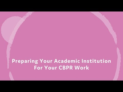 Preparing your academic institution for your CBPR work.