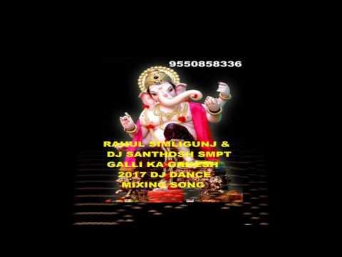 Rahul sipligunj galli ka ganesh mix by dj santhosh smpt