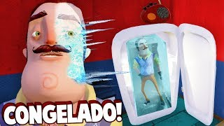CONGELEI O VIZINHO!!! ELE MORREU?! NOVOS SEGREDOS!? | Hello Neighbor (NOVO)