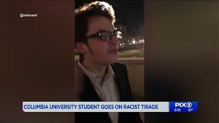 Columbia University student goes on racist tirade