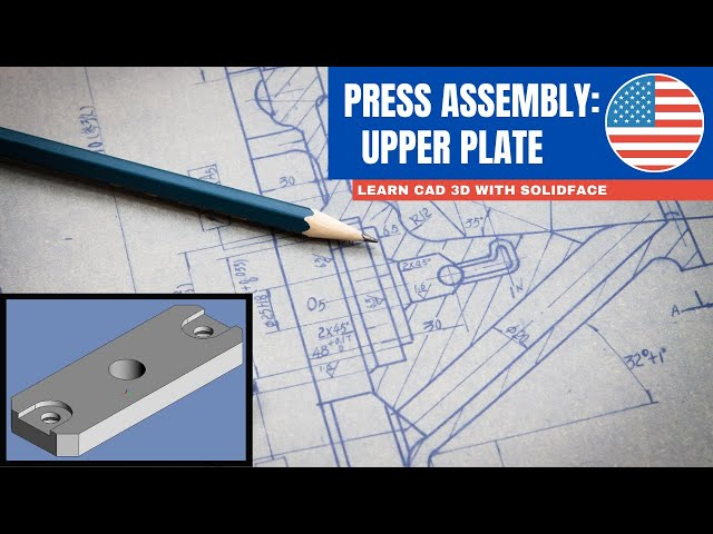 Learn CAD 3D with SolidFace - Press: Upper Plate