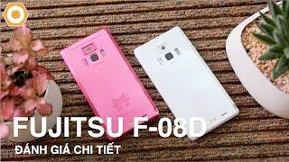 Đánh giá chi tiết Fujitsu F-08D: Vân tay, chống nước, giá không tưởng dưới 1 triệu
