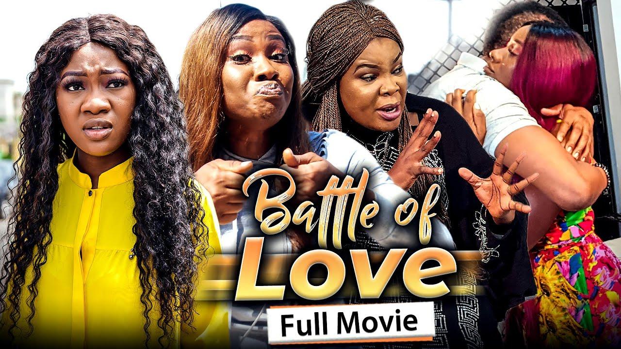 Download BATTLE OF LOVE (Full Movie) Chinenye Nnebe & Sonia Uche 2021 Latest Nigerian Nollywood Full Movie