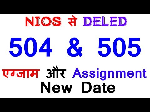 NIOS DELED 504 & 505 EXam and Assignemt new Date
