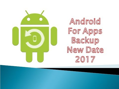How To Android For Apps Backup ( Best Android Backup Apps)