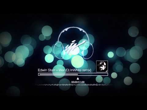 Edwin Starr – War (Dj InWhite remix)