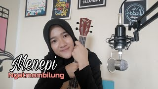 Download MENEPI - NGATMOMBILUNG (GUYON WATON) | COVER BY XIE MEYTA HALOES