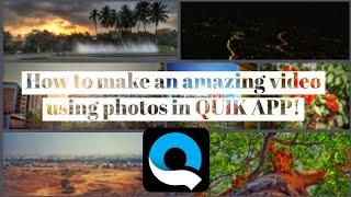 How to make an amazing video using  photos in QUIK App   GoPro QUIK   VIDEO EDITING TUTORIAL screenshot 1
