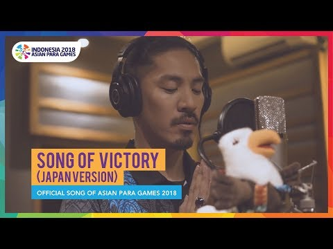 Song of Victory (Japan Version) - Official Song Asian Para Games 2018