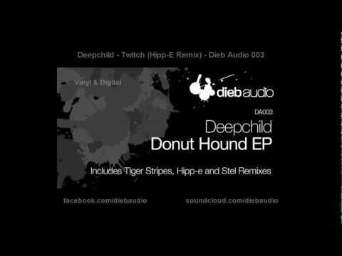 Deepchild - Twitch (Hipp-E Remix) - Dieb Audio 003