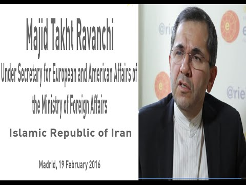 Majid Takht Ravanchi. Iran and European relations after the Nuclear Agreement