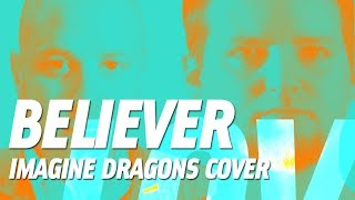 Believer (Imagine Dragons cover)
