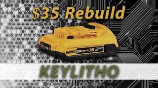 $35 Dewalt 20v Lithium Battery Rebuild