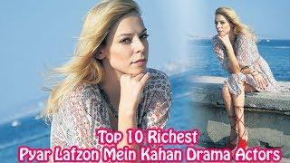 Top 10 Richest Pyar Lafzon Mein Kahan Drama Actors - You Don't Know - episode 68