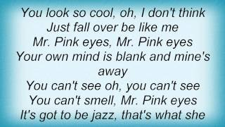 Cure - Mr. Pink Eyes Lyrics