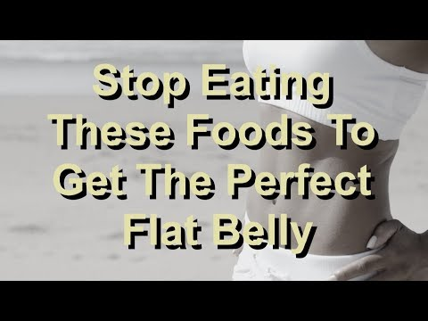 stop-eating-these-foods-to-get-the-perfect-flat-belly