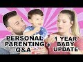 1 YEAR BABY UPDATE + PERSONAL PARENTING Q&A