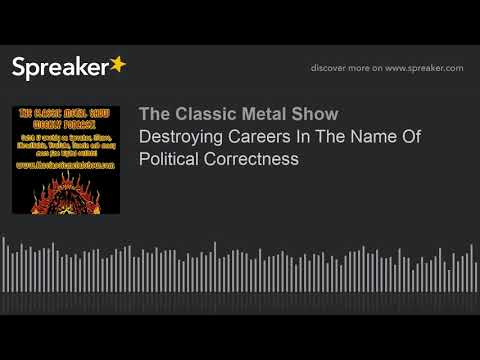 Destroying Careers In The Name Of Political Correctness