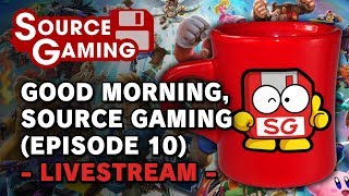 Good Morning, Source Gaming! (Episode 10 - The One Before Smash Releases) -LIVESTREAM-