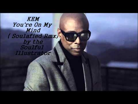 Kem - You're On My Mind( Soulafied Rmx) by the Soulful Illustrator (2).mp3.wmv