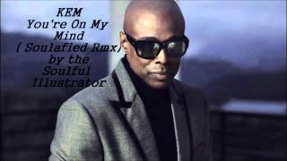 Download Kem - You're On My Mind( Soulafied Rmx) by the Soulful Illustrator (2).mp3.wmv MP3 song and Music Video