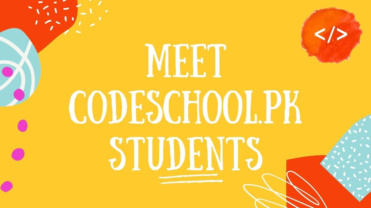 Meet the Codeschool.pk students