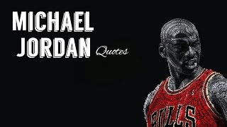 MICHAEL JORDAN Inspirational Quotes and photo tribute.