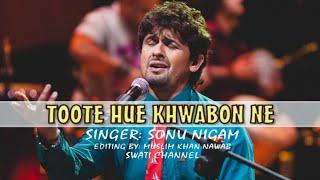 TOOTE HUYE KHWABON NE ( Singer, Sonu Nigam ) Rafi Ki Yaaden
