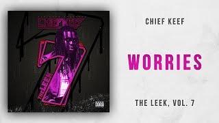 Chief Keef - Worries The Leek, Vol. 7