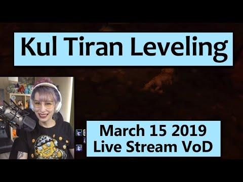 Kul Tiran Leveling - March 15 Live Stream VoD Mp3